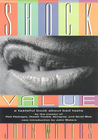 Shock Value: A Tasteful Book about Bad Taste
