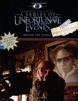 Behind the Scenes with Count Olaf by Lemony Snicket