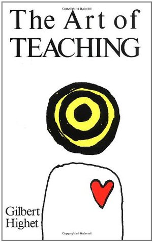 The Art of Teaching by Gilbert Highet
