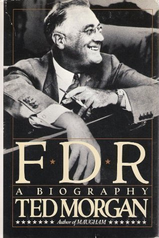 FDR by Ted Morgan