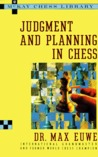Judgment and Planning in Chess (McKay Chess Library)