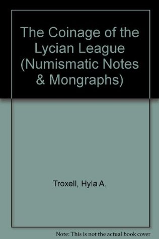 The Coinage of the Lycian League (Numismatic Notes and Monographs (ANSNNM))