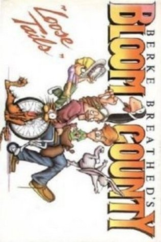 Bloom County Loose Tails by Berkeley Breathed