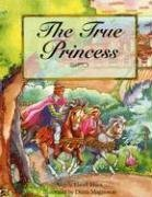 The True Princess by Angela Elwell Hunt