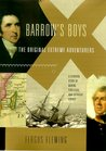 Barrow's Boys: The Original Extreme Adventurers: A Stirring Story of Daring Fortitude and Outright Lunacy