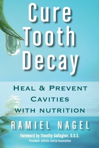 Cure Tooth Decay by Ramiel Nagel