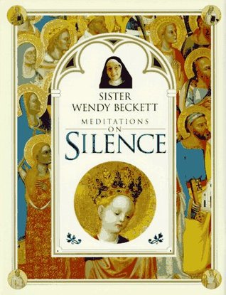 Sister Wendy Beckett Meditations on Silence by Wendy Beckett
