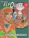 The Complete ElfQuest Graphic Novel, Book 7: The Cry From Beyond
