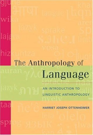 The Anthropology of Language by Harriet Joseph Ottenheimer