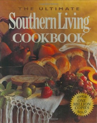 The Ultimate Southern Living Cookbook by Julie Fisher Gunter