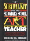 A Survival Kit for the Secondary School Art Teacher