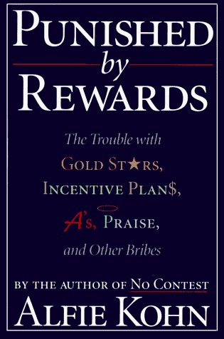 Punished by Rewards by Alfie Kohn