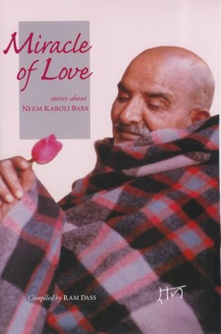 The Miracle of Love by Ram Dass
