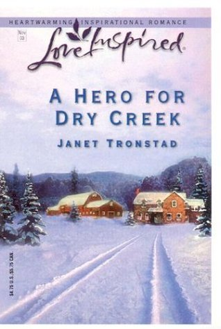 A Hero for Dry Creek (Dry Creek Series #5) by Janet Tronstad