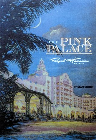 Pink Palace: The Royal Hawaiian Hotel, a Sheraton Hotel in Hawaii