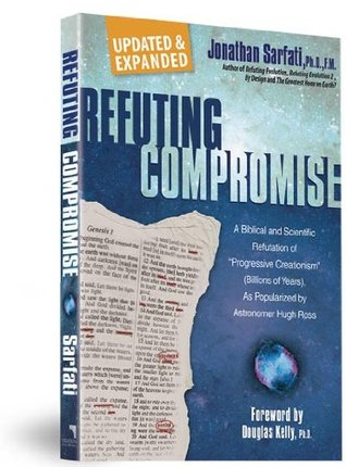 Refuting Compromise by Jonathan Sarfati