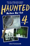 Haunted Northern New York Vol. 4