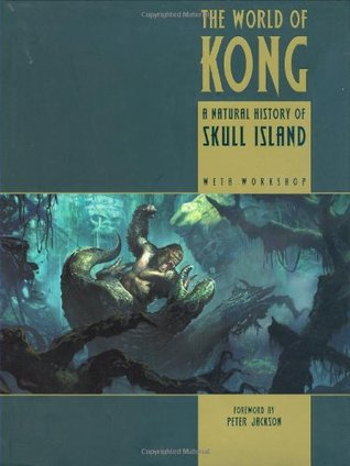 The World of Kong by Weta Workshop