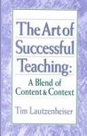 The Art of Successful Teaching: A Blend of Content & Context