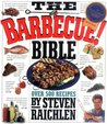 The Barbecue Bible! by Steven Raichlen