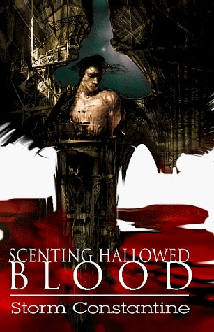 Scenting Hallowed Blood (The Grigori Trilogy, #2) by Storm Constantine