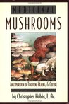 Medicinal Mushrooms: An Exploration of Tradition, Healing, & Culture (Herbs and Health Series)
