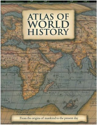 Atlas of World History by Kate Santon