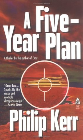 A Five-Year Plan by Philip Kerr