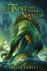 The Taint and Other Novellas (Cthulhu Collection)