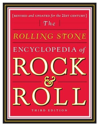 The Rolling Stone Encyclopedia Of Rock & Roll by Holly George-Warren