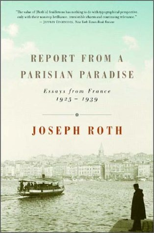 Report from a Parisian Paradise by Joseph Roth