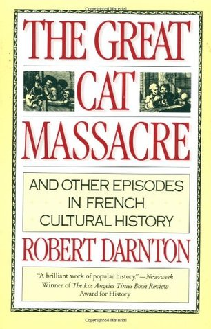 The Great Cat Massacre by Robert Darnton