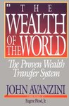 The Wealth of the World: The Proven Wealth Transfer System