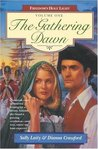 The Gathering Dawn (Freedom's Holy Light, Book 1)