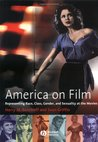 America on Film: Representing Race, Class, Gender and Sexuality at the Movies