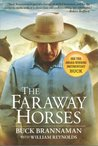 The Faraway Horses : The Adventures and Wisdom of One of America's Most Renowned Horsemen (LATEST EDITION)
