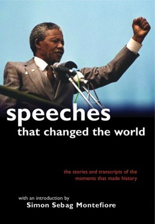 Speeches That Changed the World by Simon Sebag Montefiore