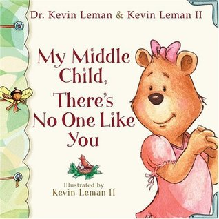My Middle Child, There's No One Like You (Birth Order Books)