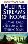 How to Create Multiple Streams of Income: Buying Homes in Nice Areas with Nothing Down!