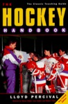 THE HOCKEY HANDBOOK: The Classic Teaching Guide