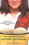 My Scrumptious Scottish Dumplings: The Life of Angelica Cookson Potts