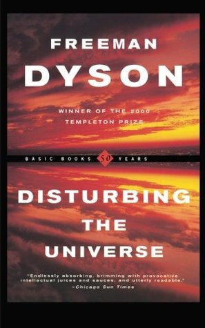 Disturbing the Universe by Freeman Dyson