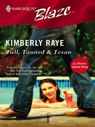Tall, Tanned & Texan (24 Hours: Island Fling) (Harlequin Blaze #233)