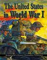 The United States in World War I: America's Entry Ensures Victory
