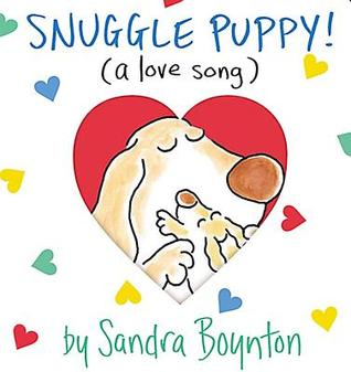 Snuggle Puppy! by Sandra Boynton