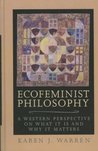 Ecofeminist Philosophy (Studies in Social, Political, and Legal Philosophy)