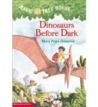 Dinosaurs Before Dark (Magic Tree House, #1)