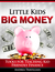 Little Kids, Big Money: Tools for Teaching Kid Friendly Finance