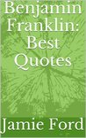 Benjamin Franklin: Best Quotes
