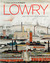 Lowry and the Painting of Modern Life. T.J. Clark and Anne Wagner